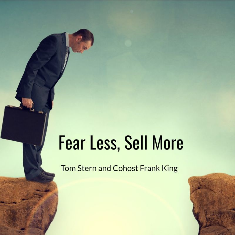 Fear Less, Sell More