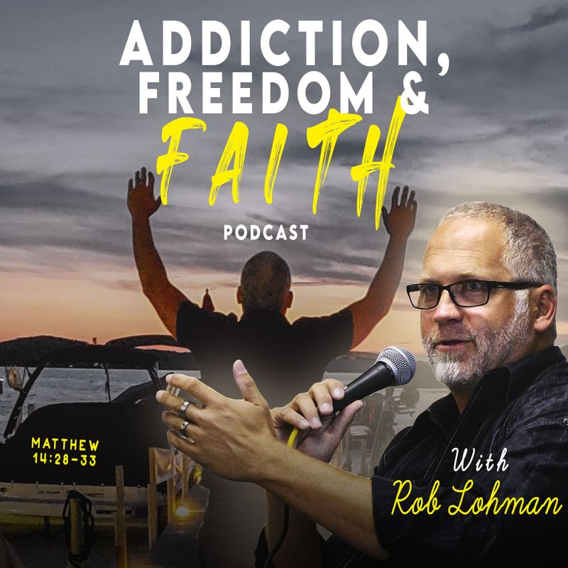 Addiction, Freedom, and Faith Podcast