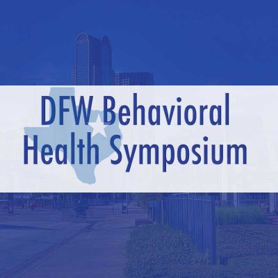 DFW Behavioral Health Symposium