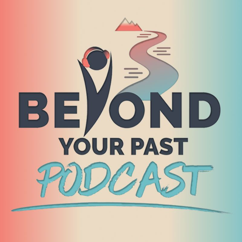 Beyond Your Past