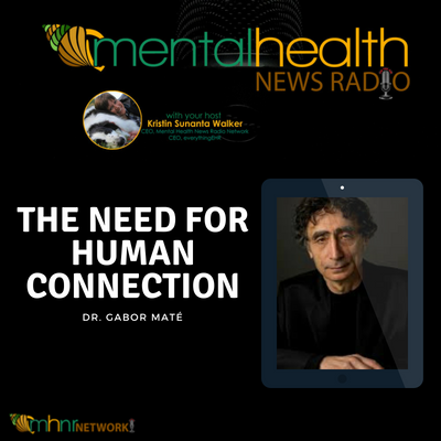 The Need for Human Connection: An Interview with Dr. Gabor Maté